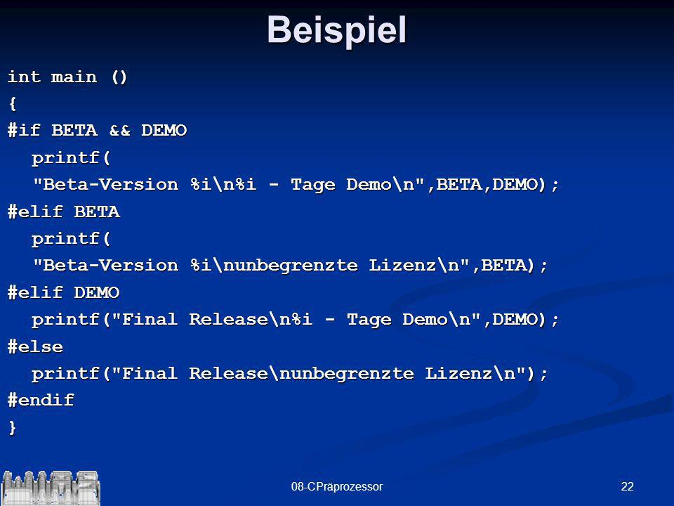Beispiel int main () { #if BETA && DEMO printf(