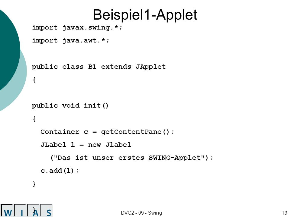 Beispiel1-Applet import javax.swing.*; import java.awt.*;