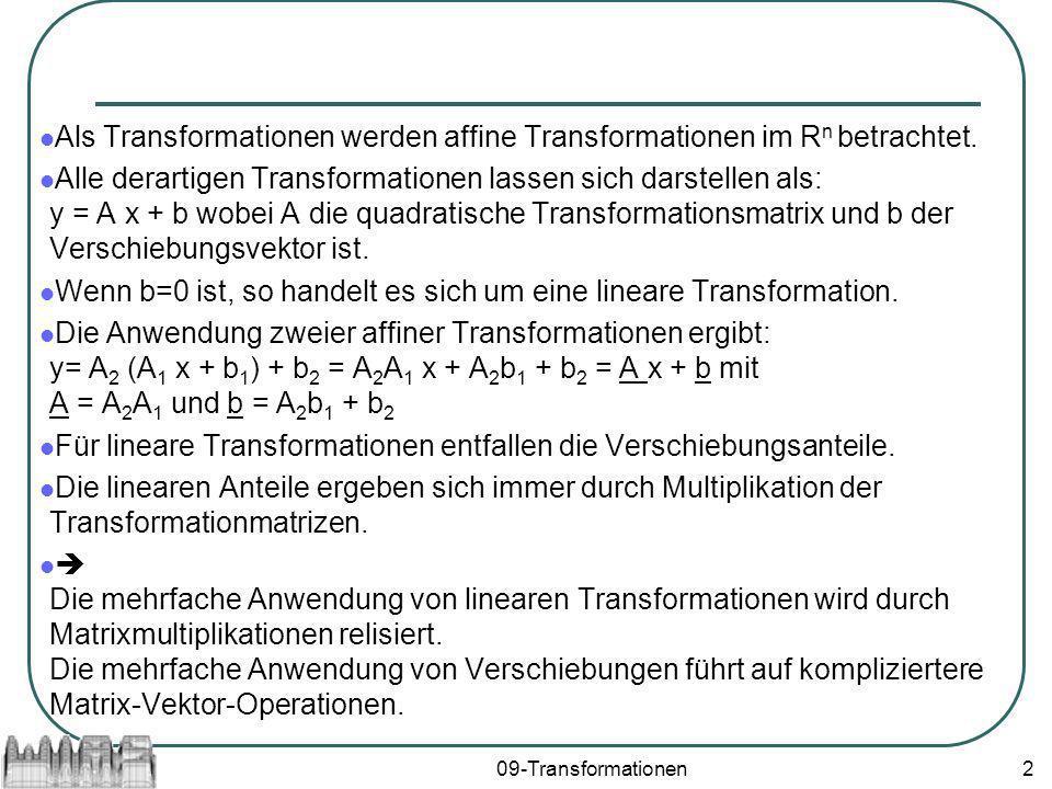 Als Transformationen werden affine Transformationen im Rn betrachtet.