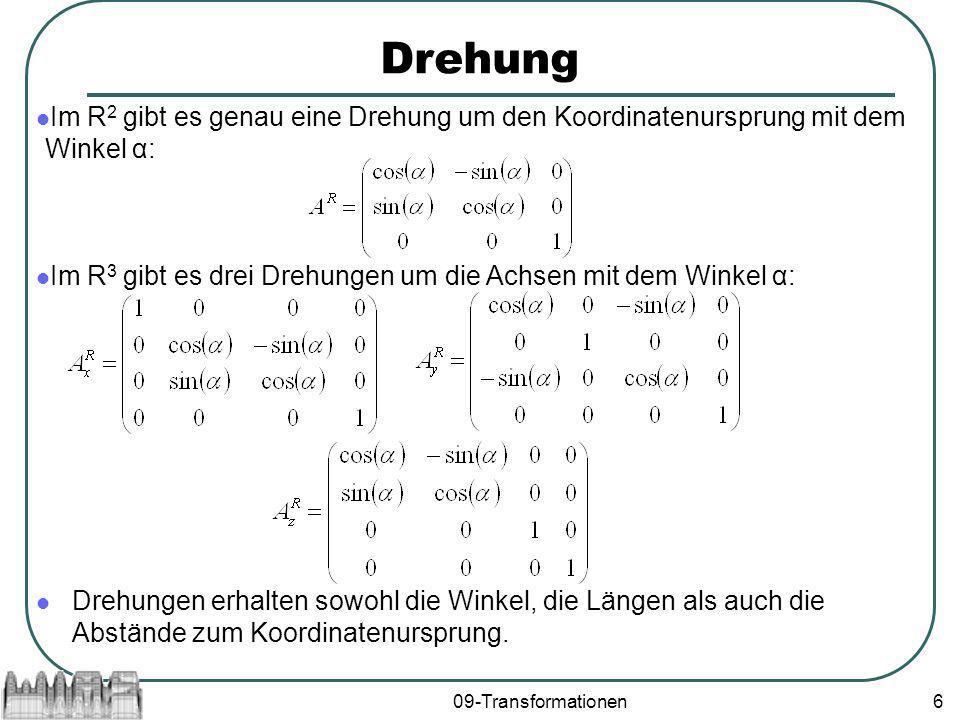 Drehung Im R2 gibt es genau eine Drehung um den Koordinatenursprung mit dem Winkel α: Im R3 gibt es drei Drehungen um die Achsen mit dem Winkel α: