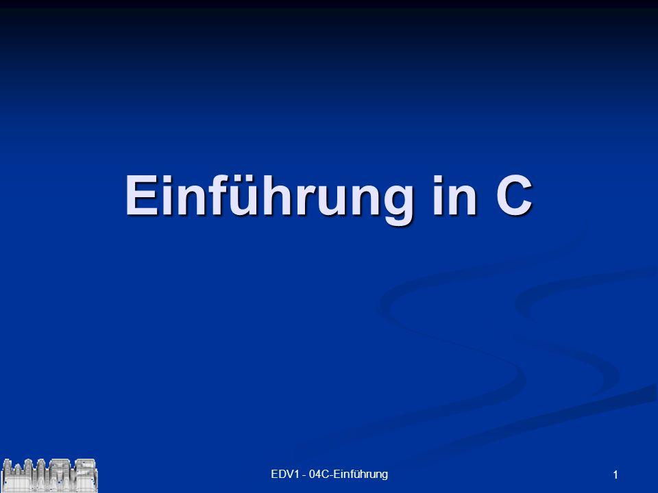 Einführung in C EDV1 - 04C-Einführung