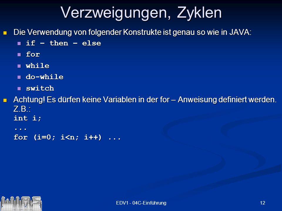 Verzweigungen, Zyklen Die Verwendung von folgender Konstrukte ist genau so wie in JAVA: if – then – else.