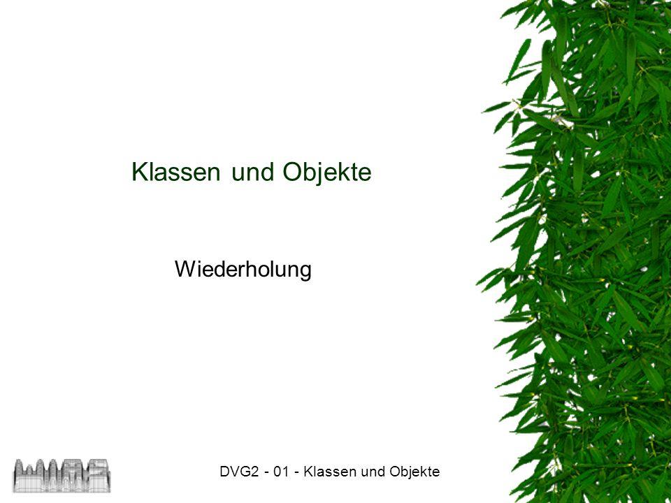 DVG2 - 01 - Klassen und Objekte