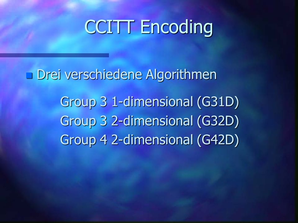 CCITT Encoding Drei verschiedene Algorithmen