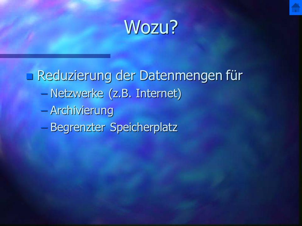 Wozu Reduzierung der Datenmengen für Netzwerke (z.B. Internet)