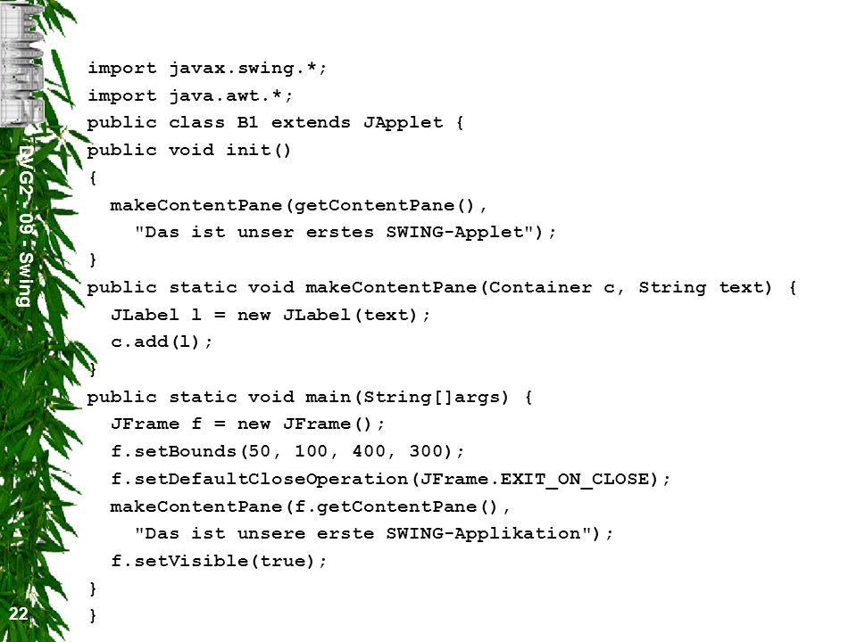 import javax.swing.*; import java.awt.*; public class B1 extends JApplet { public void init() { makeContentPane(getContentPane(),