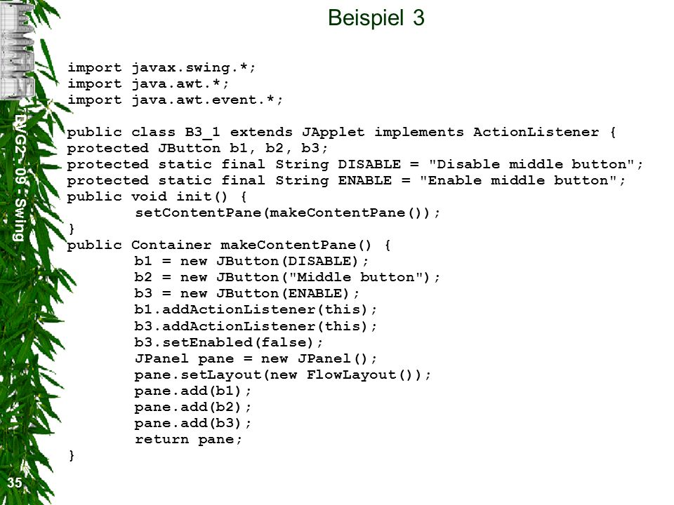 Beispiel 3 import javax.swing.*; import java.awt.*;