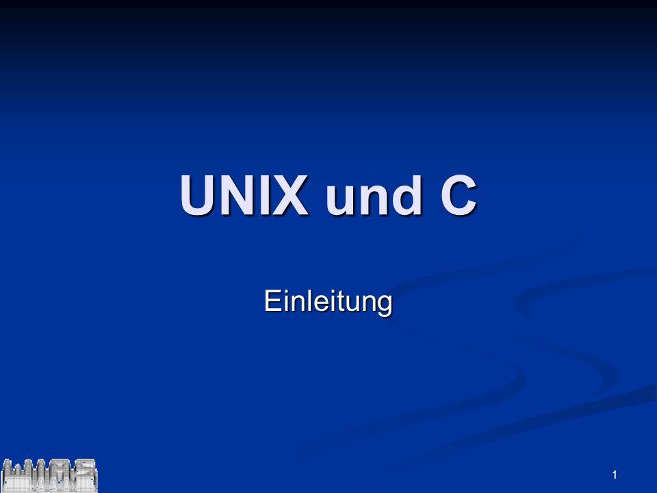 UNIX und C Einleitung