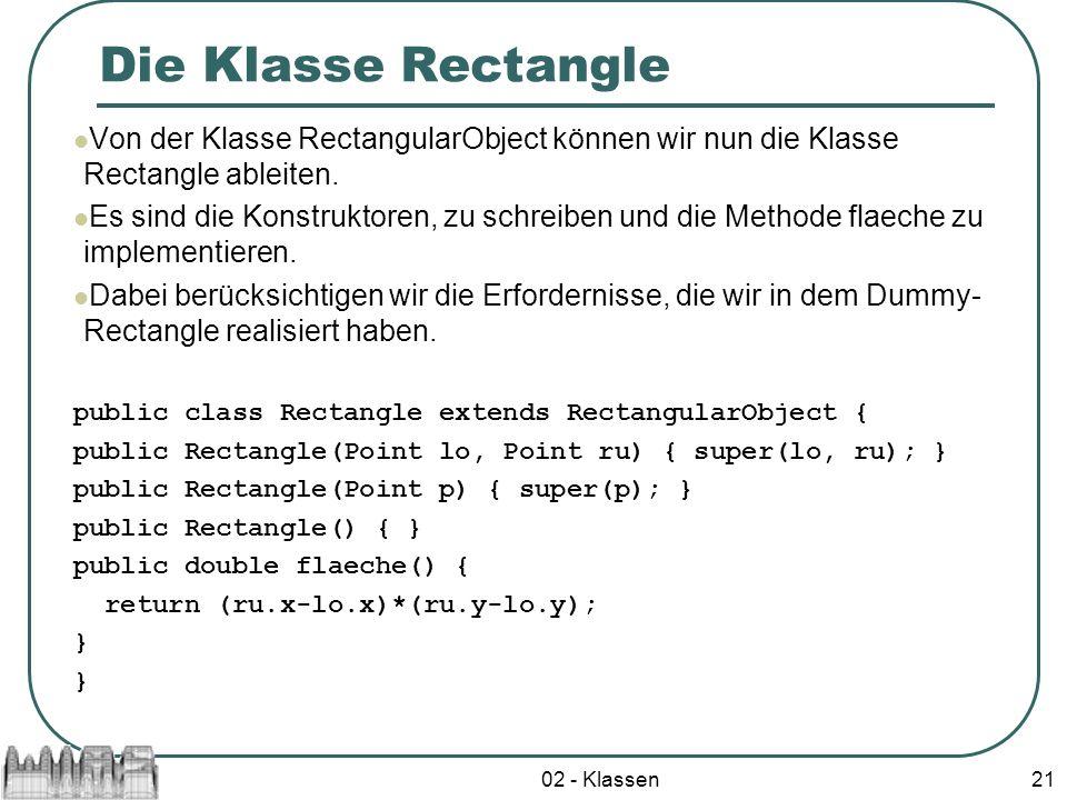 Die Klasse Rectangle Von der Klasse RectangularObject können wir nun die Klasse Rectangle ableiten.