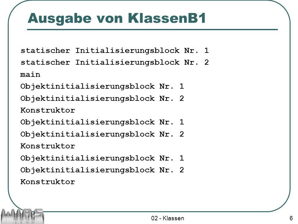 Ausgabe von KlassenB1 statischer Initialisierungsblock Nr. 1