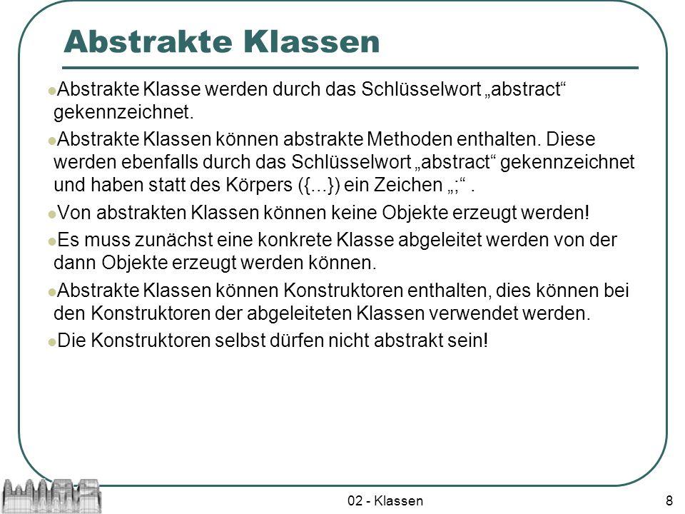 """Abstrakte Klassen Abstrakte Klasse werden durch das Schlüsselwort """"abstract gekennzeichnet."""