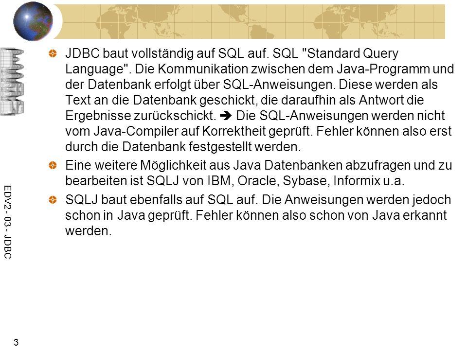JDBC baut vollständig auf SQL auf. SQL Standard Query Language