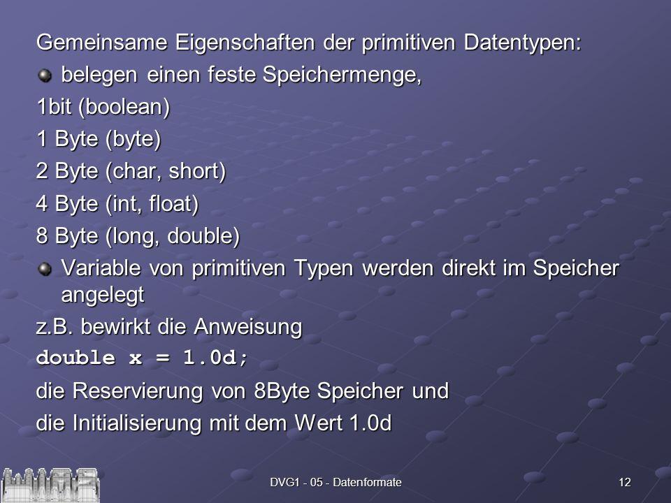 Gemeinsame Eigenschaften der primitiven Datentypen: