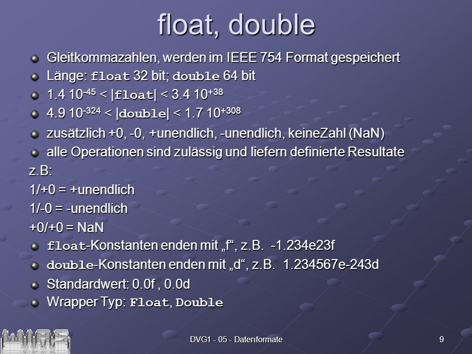 float, double Gleitkommazahlen, werden im IEEE 754 Format gespeichert