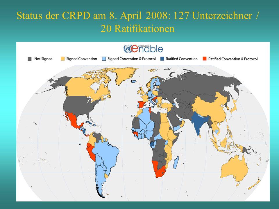 Status der CRPD am 8. April 2008: 127 Unterzeichner / 20 Ratifikationen