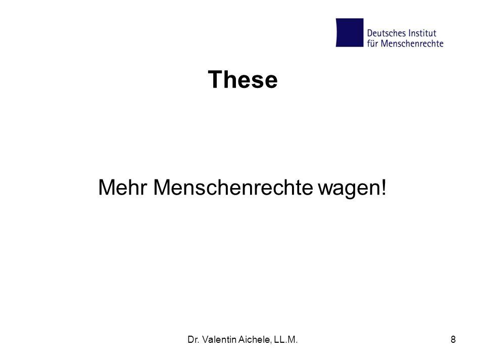 These Mehr Menschenrechte wagen! Dr. Valentin Aichele, LL.M.
