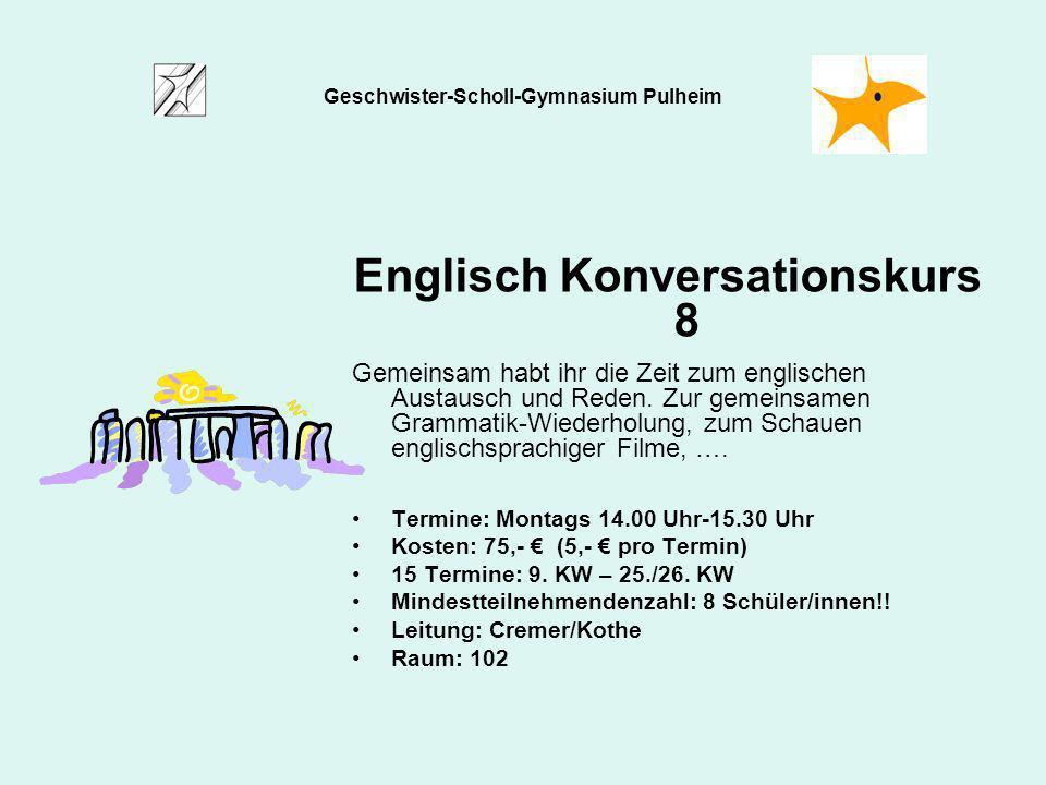 Geschwister-Scholl-Gymnasium Pulheim Englisch Konversationskurs 8