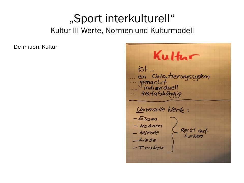 """Sport interkulturell Kultur III Werte, Normen und Kulturmodell"