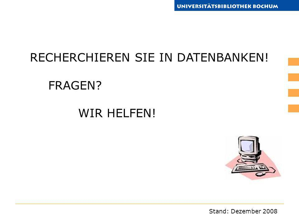 RECHERCHIEREN SIE IN DATENBANKEN!