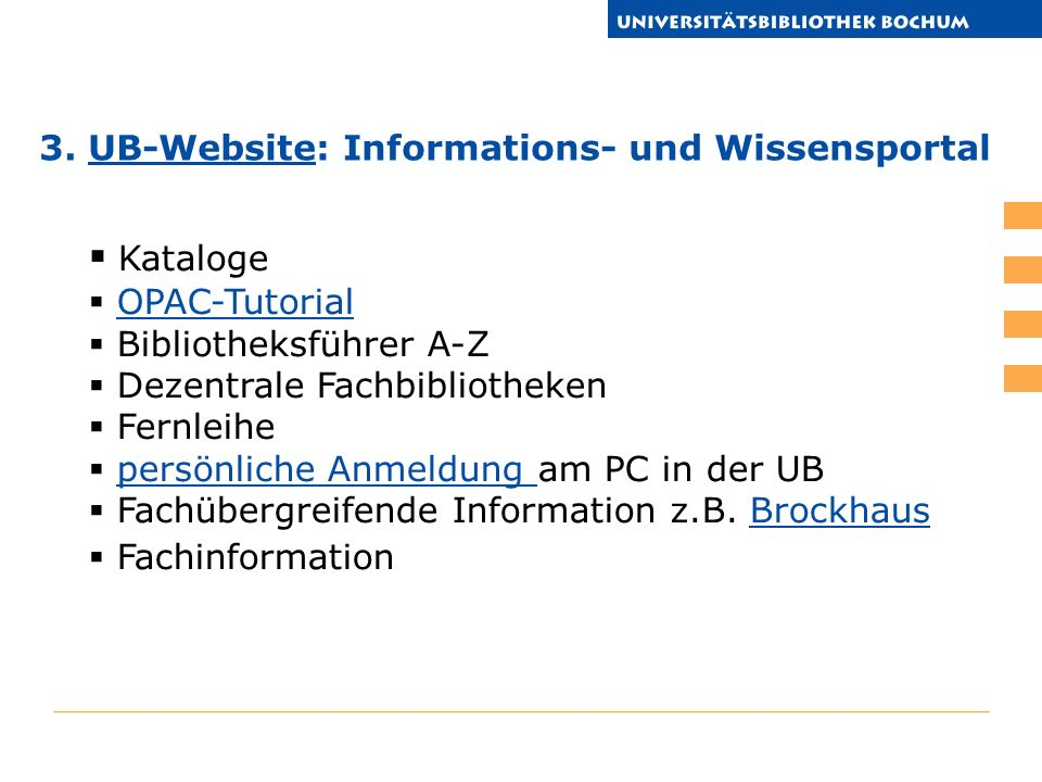 Kataloge 3. UB-Website: Informations- und Wissensportal OPAC-Tutorial