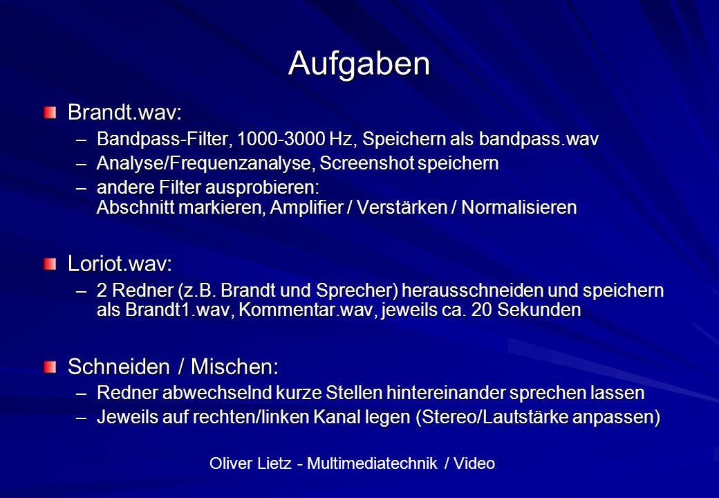 Aufgaben Brandt.wav: Loriot.wav: Schneiden / Mischen: