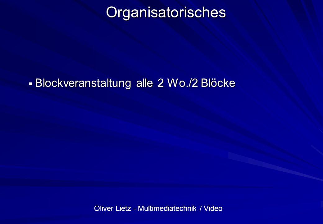 Organisatorisches Blockveranstaltung alle 2 Wo./2 Blöcke