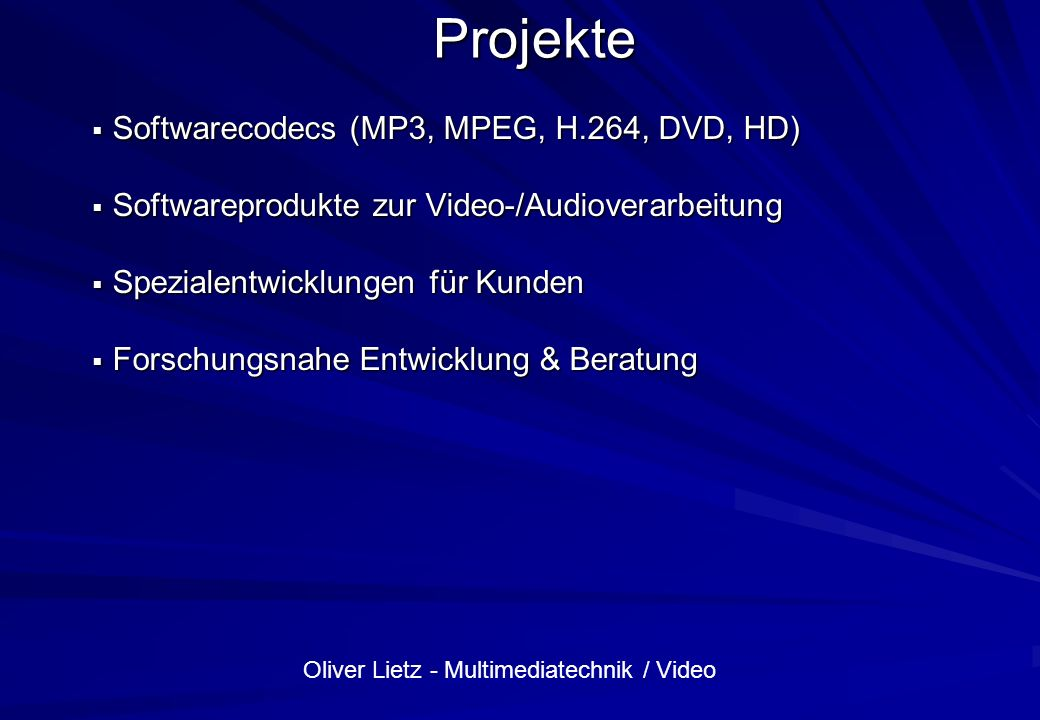 Projekte Softwarecodecs (MP3, MPEG, H.264, DVD, HD)