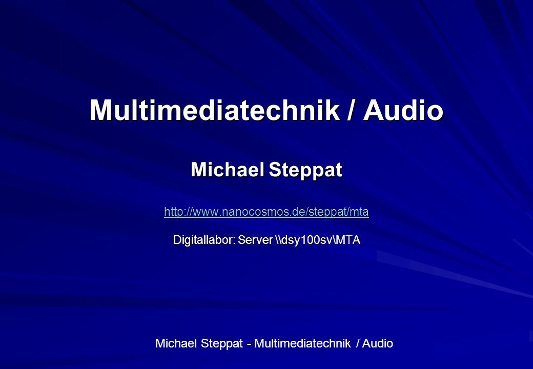 Multimediatechnik / Audio Michael Steppat http://www. nanocosmos