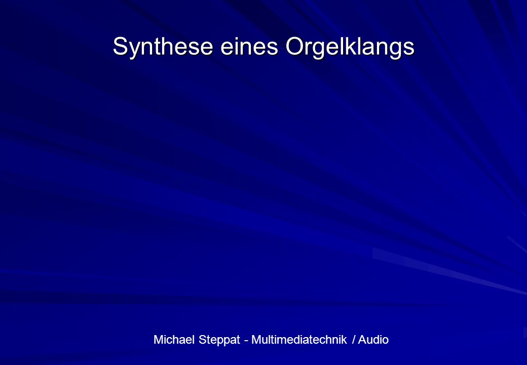 Synthese eines Orgelklangs