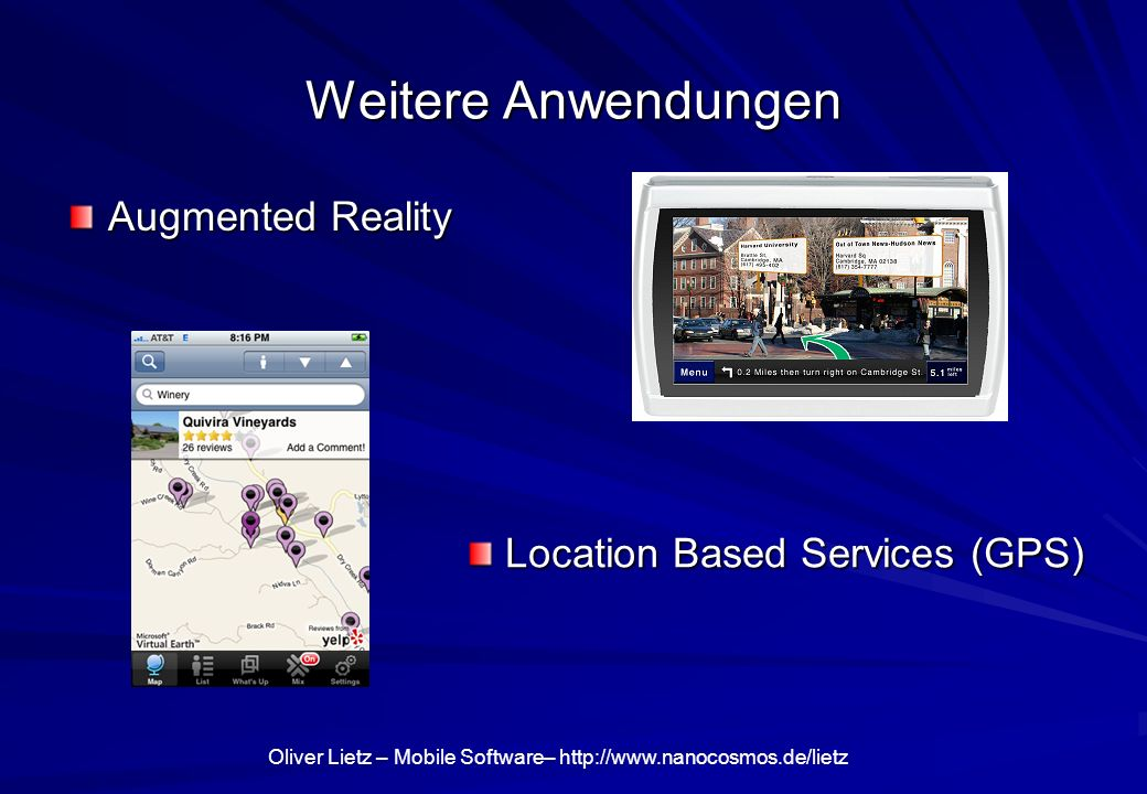 Weitere Anwendungen Augmented Reality Location Based Services (GPS)