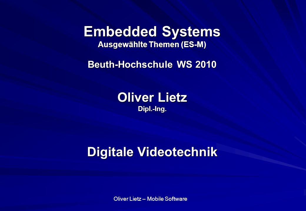 Embedded Systems Ausgewählte Themen (ES-M) Beuth-Hochschule WS 2010 Oliver Lietz Dipl.-Ing.