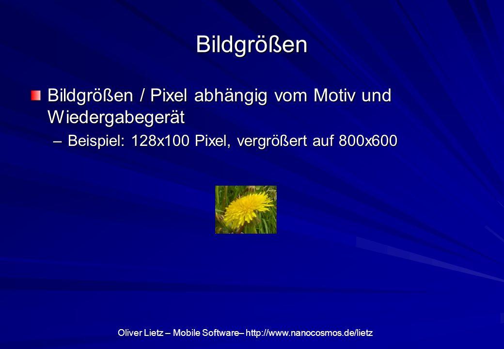 Bildgrößen Bildgrößen / Pixel abhängig vom Motiv und Wiedergabegerät
