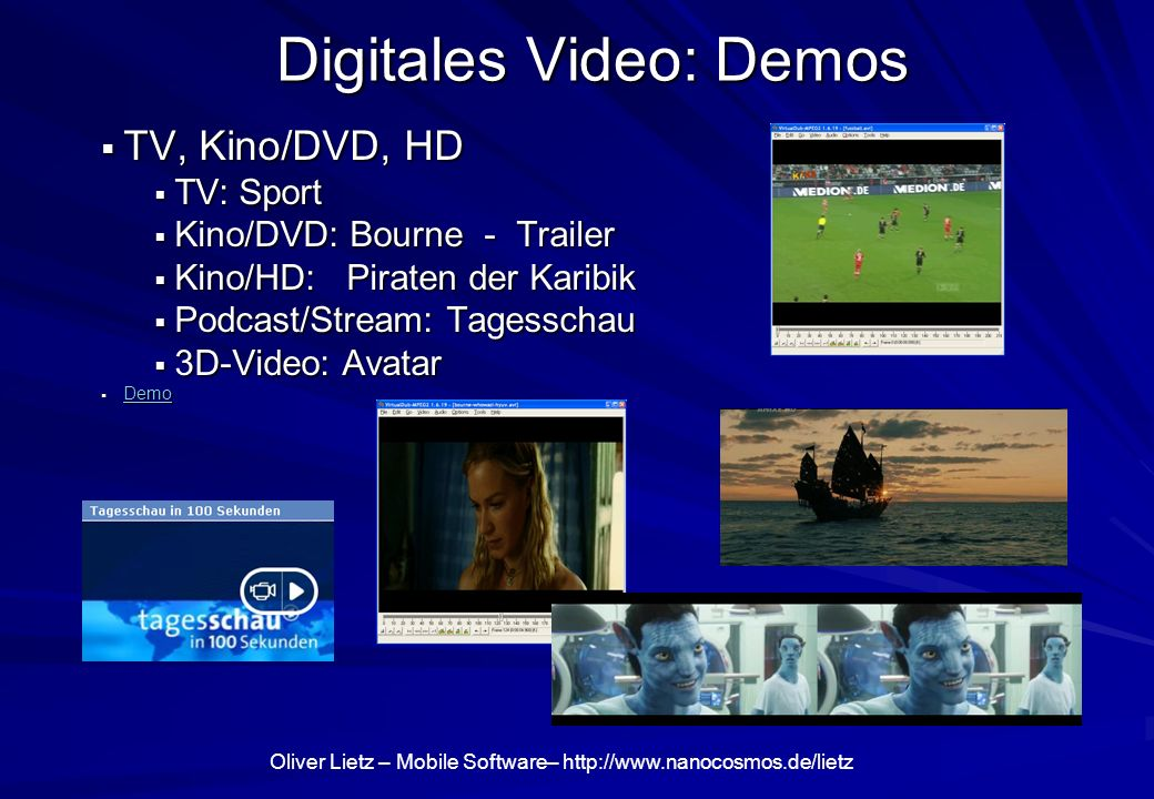 Digitales Video: Demos