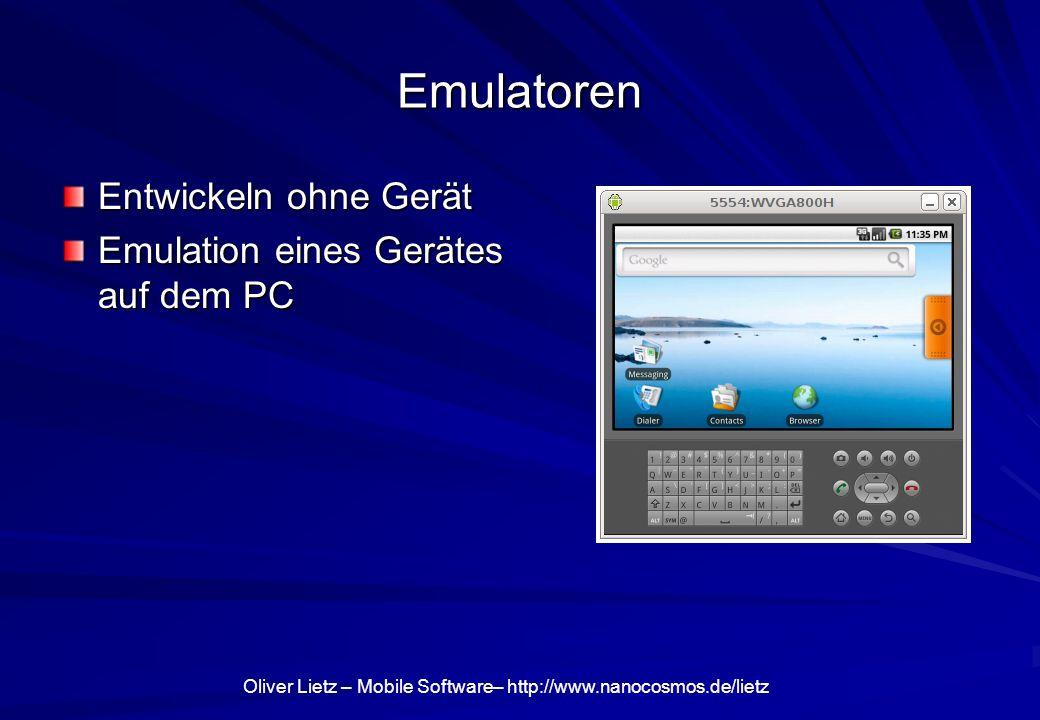 Emulatoren Entwickeln ohne Gerät Emulation eines Gerätes auf dem PC