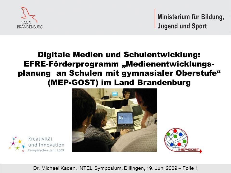 """Digitale Medien und Schulentwicklung: EFRE-Förderprogramm """"Medienentwicklungs-planung an Schulen mit gymnasialer Oberstufe (MEP-GOST) im Land Brandenburg"""