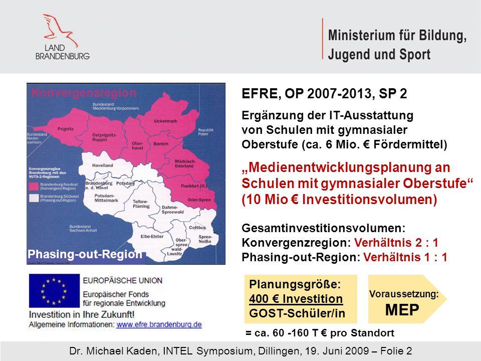 Konvergenzregion EFRE, OP 2007-2013, SP 2. Ergänzung der IT-Ausstattung von Schulen mit gymnasialer Oberstufe (ca. 6 Mio. € Fördermittel)