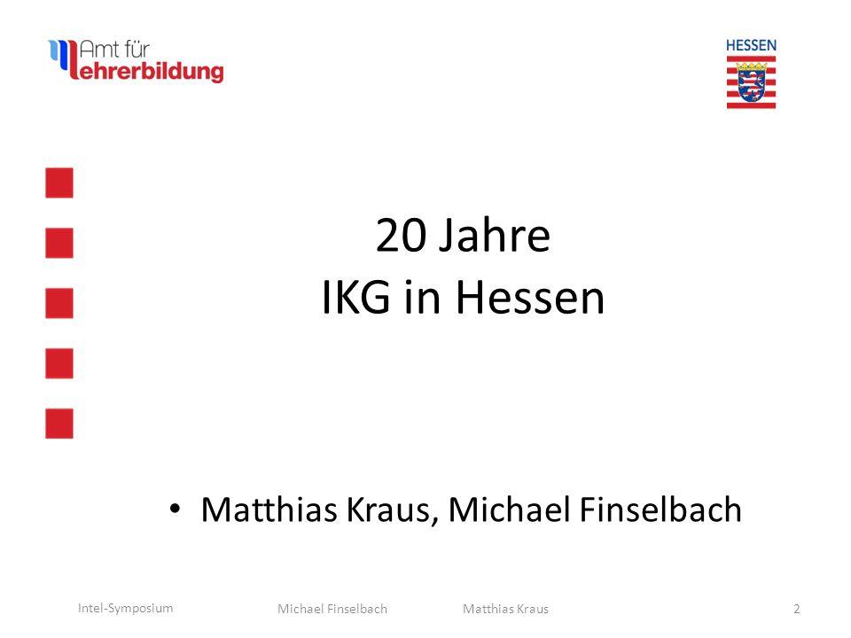 20 Jahre IKG in Hessen Matthias Kraus, Michael Finselbach