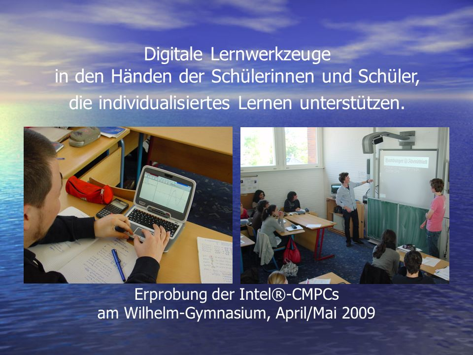 Erprobung der Intel®-CMPCs am Wilhelm-Gymnasium, April/Mai 2009