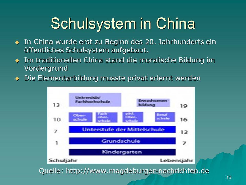 Schulsystem in China In China wurde erst zu Beginn des 20. Jahrhunderts ein öffentliches Schulsystem aufgebaut.