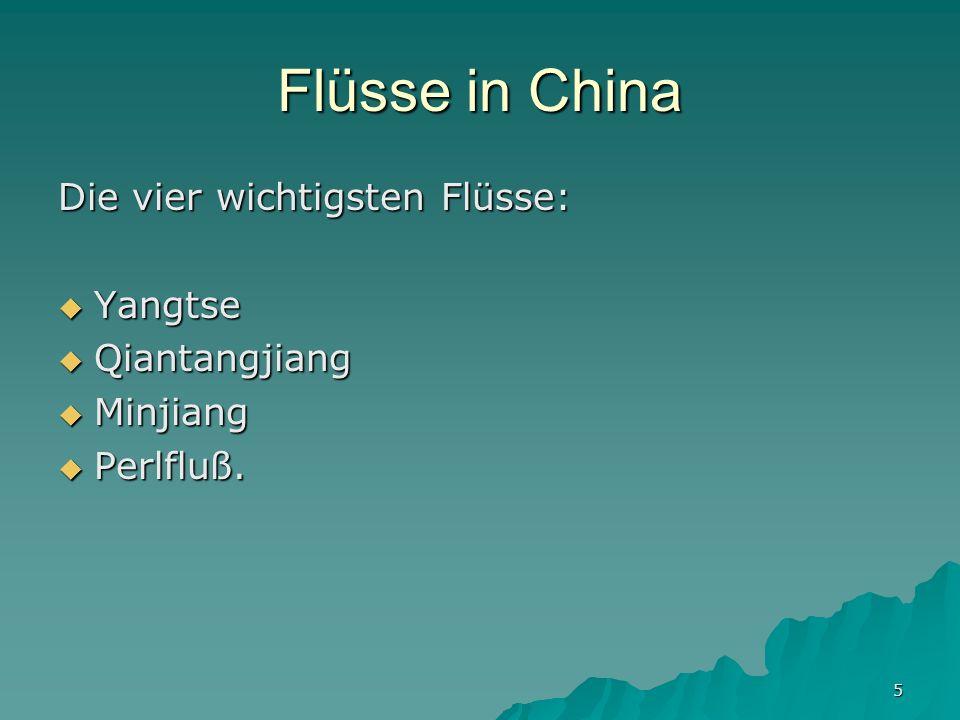 Flüsse in China Die vier wichtigsten Flüsse: Yangtse Qiantangjiang