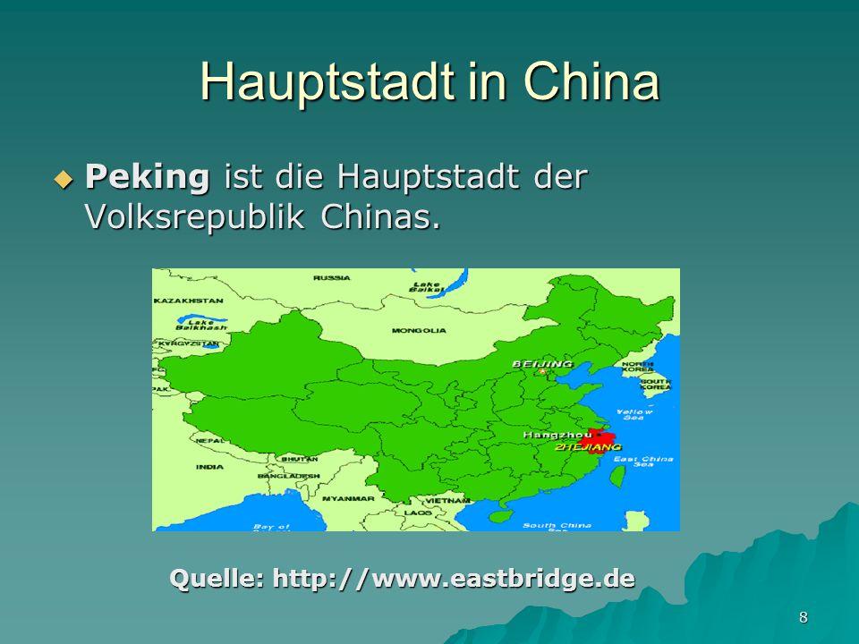 Hauptstadt in China Peking ist die Hauptstadt der Volksrepublik Chinas.