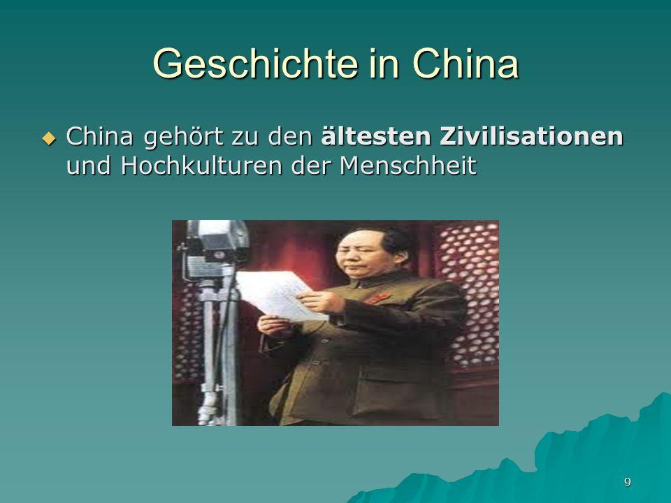 Geschichte in China China gehört zu den ältesten Zivilisationen und Hochkulturen der Menschheit.