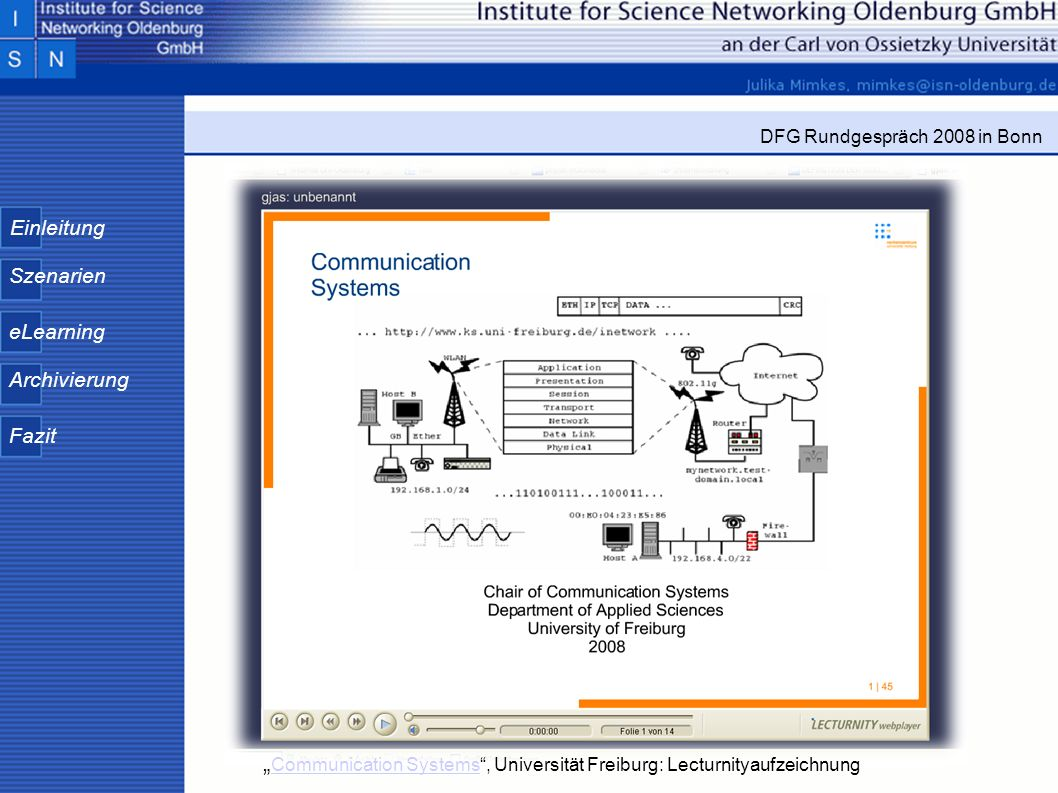 """Communication Systems , Universität Freiburg: Lecturnityaufzeichnung"
