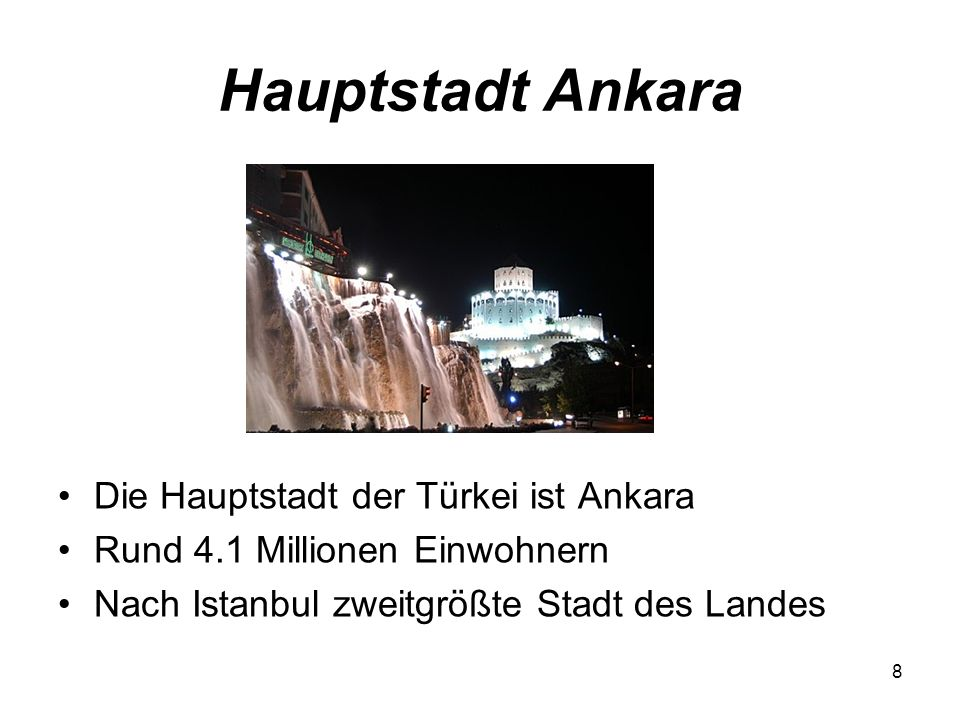 Hauptstadt Ankara Die Hauptstadt der Türkei ist Ankara