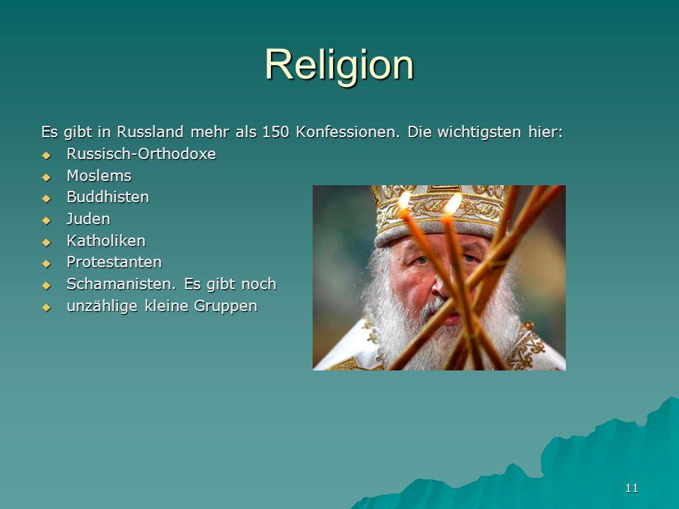 Religion Es gibt in Russland mehr als 150 Konfessionen. Die wichtigsten hier: Russisch-Orthodoxe. Moslems.