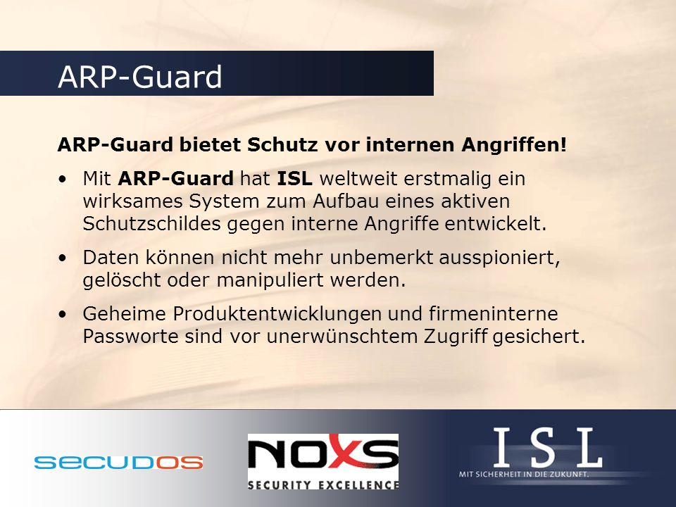 ARP-Guard ARP-Guard bietet Schutz vor internen Angriffen!