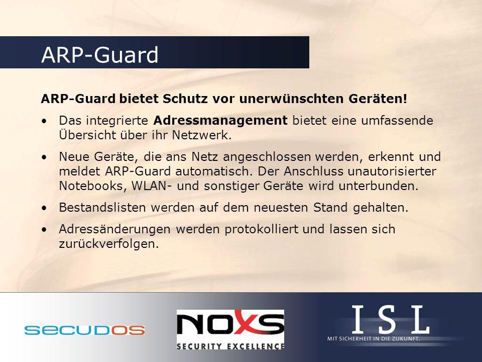 ARP-Guard ARP-Guard bietet Schutz vor unerwünschten Geräten!