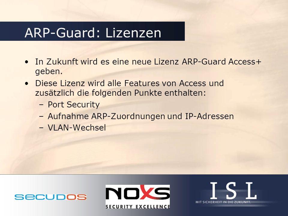ARP-Guard: Lizenzen In Zukunft wird es eine neue Lizenz ARP-Guard Access+ geben.