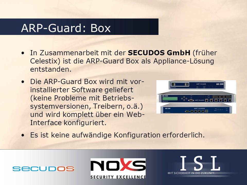 ARP-Guard: Box In Zusammenarbeit mit der SECUDOS GmbH (früher Celestix) ist die ARP-Guard Box als Appliance-Lösung entstanden.