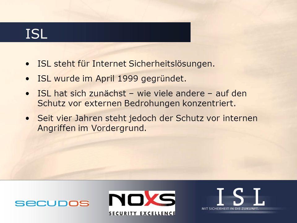 ISL ISL steht für Internet Sicherheitslösungen.